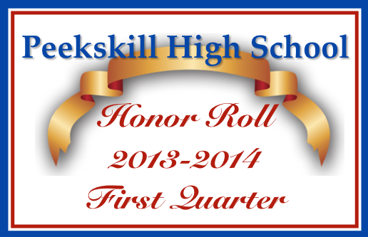 Peekskill High School Honor Roll  First Quarter 2013-2014