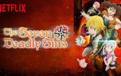 "A Review of Netflix's ""Seven Deadly Sins"""